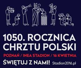 wyjazd autokarowy na obchody 1050 rocznicy Chrztu Polski do Poznania